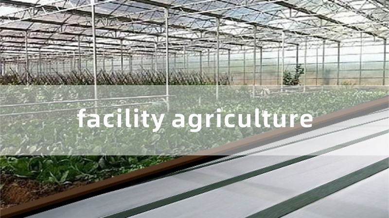 Facility agriculture